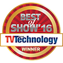 2016 Best of Show - TV Technology